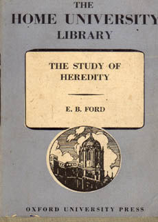 The Study Of Heredity by Ford e B