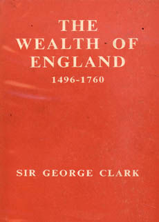 The Wealth Of England by Clark Sir George