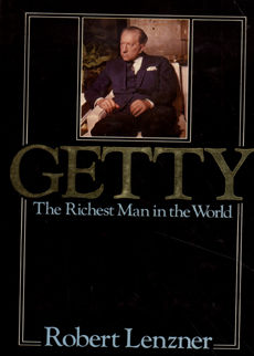 Getty The Richest Man In The World by Lenzner Robert