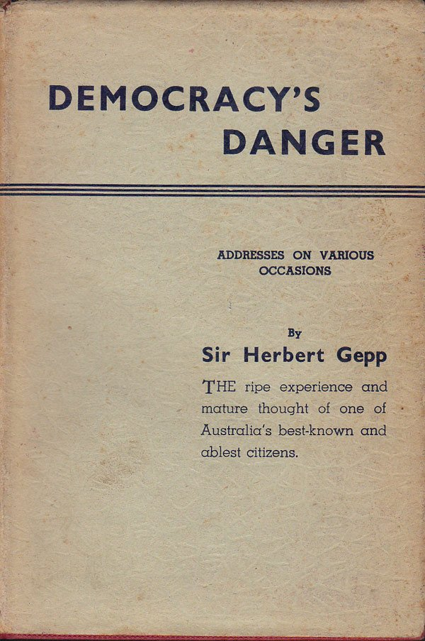 Democracy's Danger by Gepp, Sir Herbert