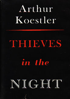 Thieves In The Night by Koestler Arthur
