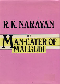 The Man Eater Of Malgudi by Narayan R K