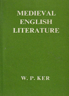 Medieval English Literature by ker W p