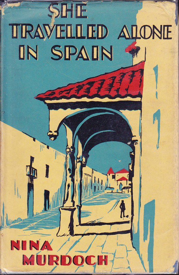 She Travelled Alone in Spain by Murdoch, Nina