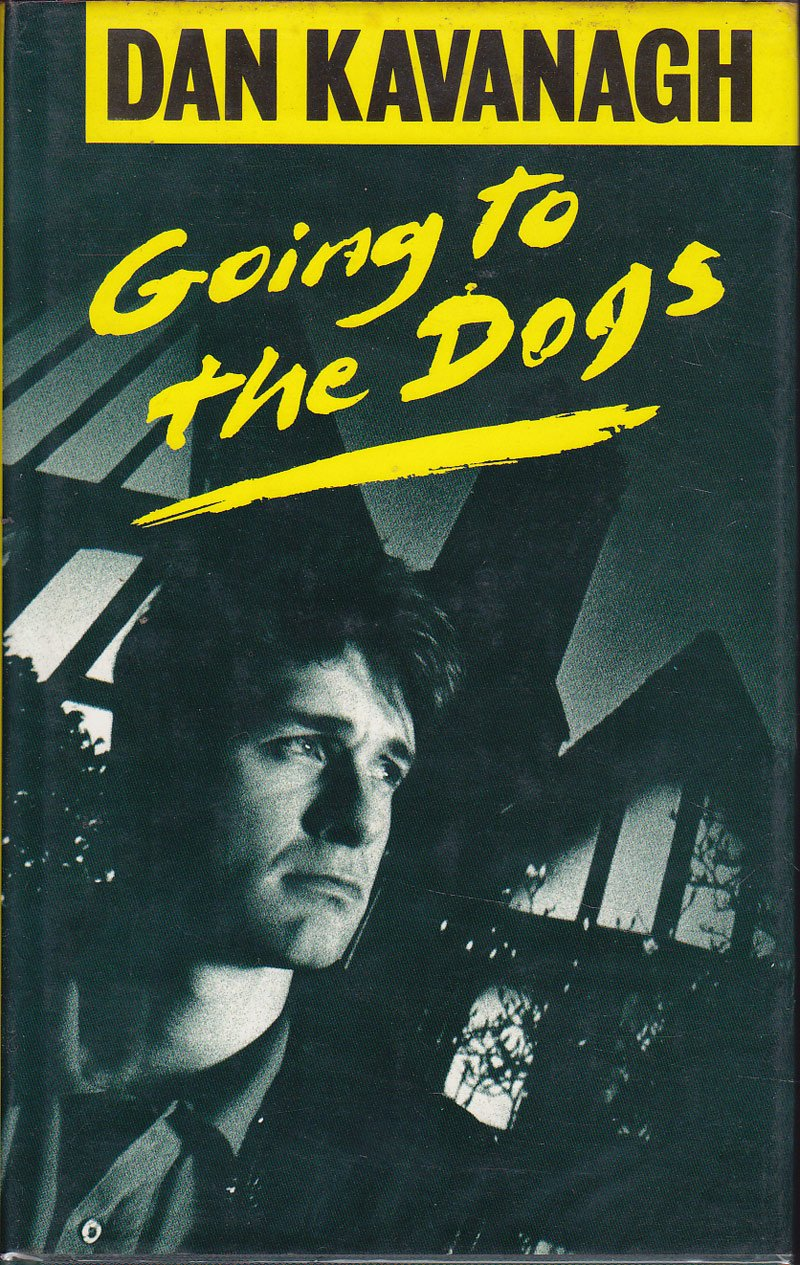Going To the Dogs by Kavanagh, Dan