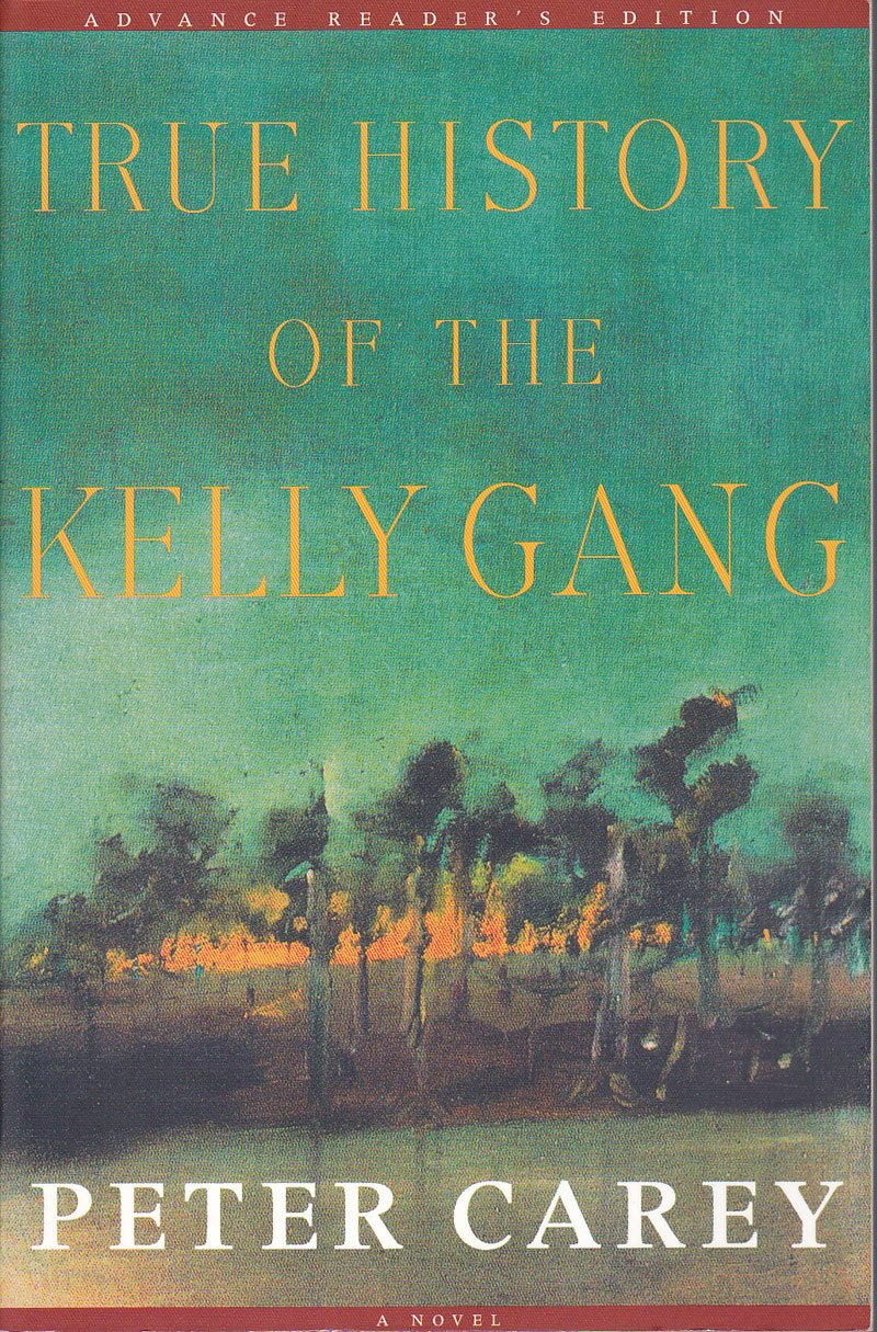 True History Of the Kelly Gang by Carey, Peter