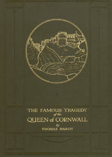 The Famous Tragedy Of The Queen Olf Cornwall by Hardy Thomas