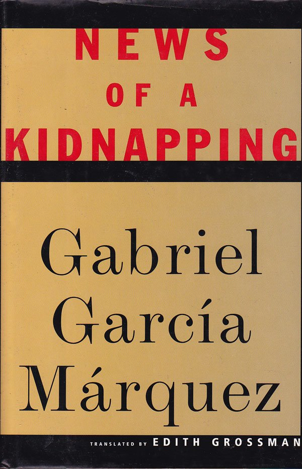 News of a Kidnapping by Garcia Marquez, Gabriel