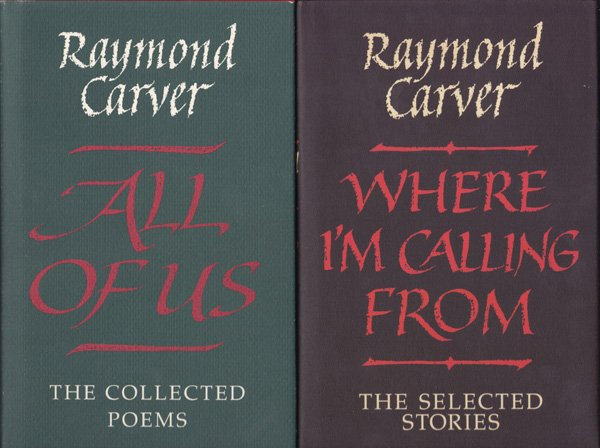Where I'm Calling From and All of Us by Carver, Raymond.