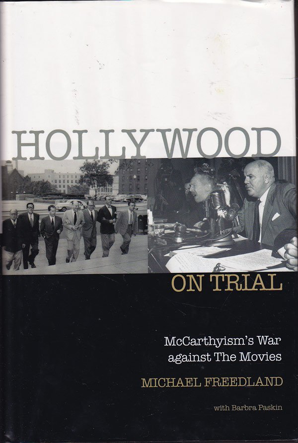 Hollywood on Trial -McCarthyism's War Against the Movies by Freedland, Michael