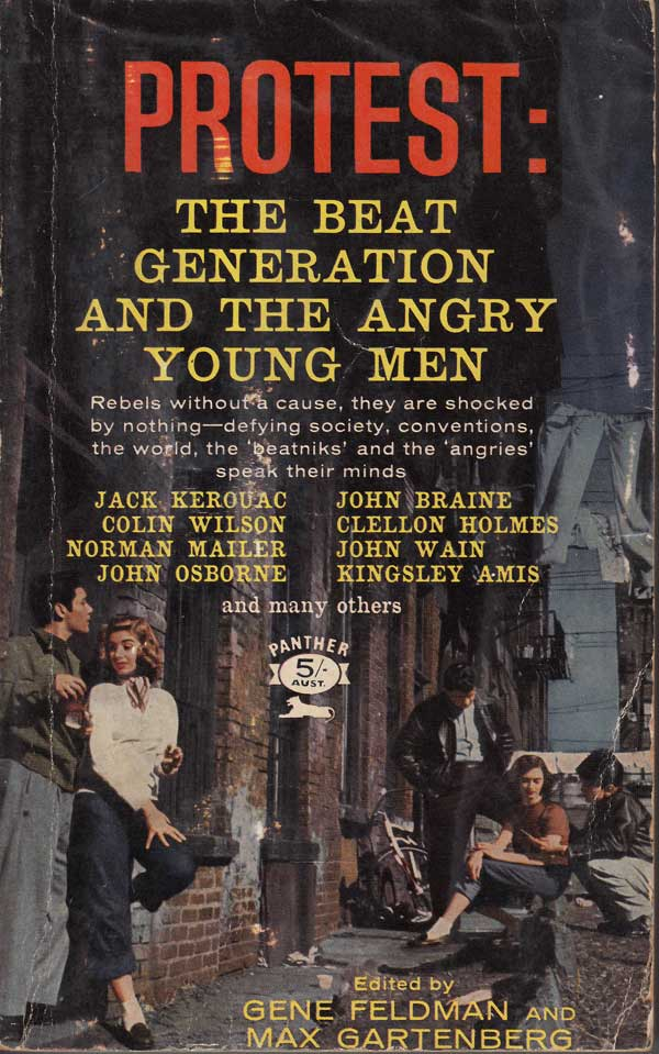 Protest: the Beat Generation and the Angry Young Men by Feldman, Gene and Max Gartenberg edit