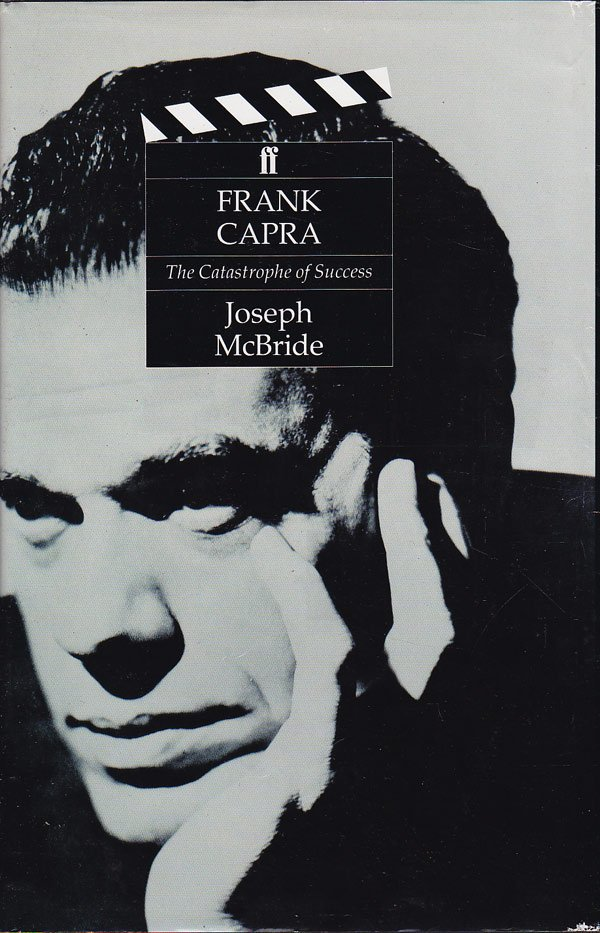 Frank Capra - the Catastrophe of Success by McBride, Joseph