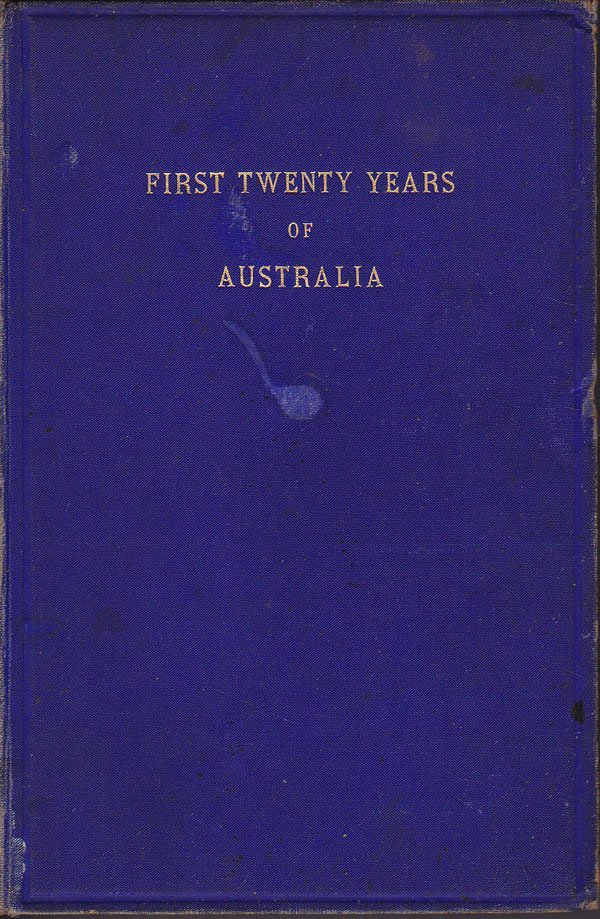 First Twenty Years of Australia by Bonwick, James