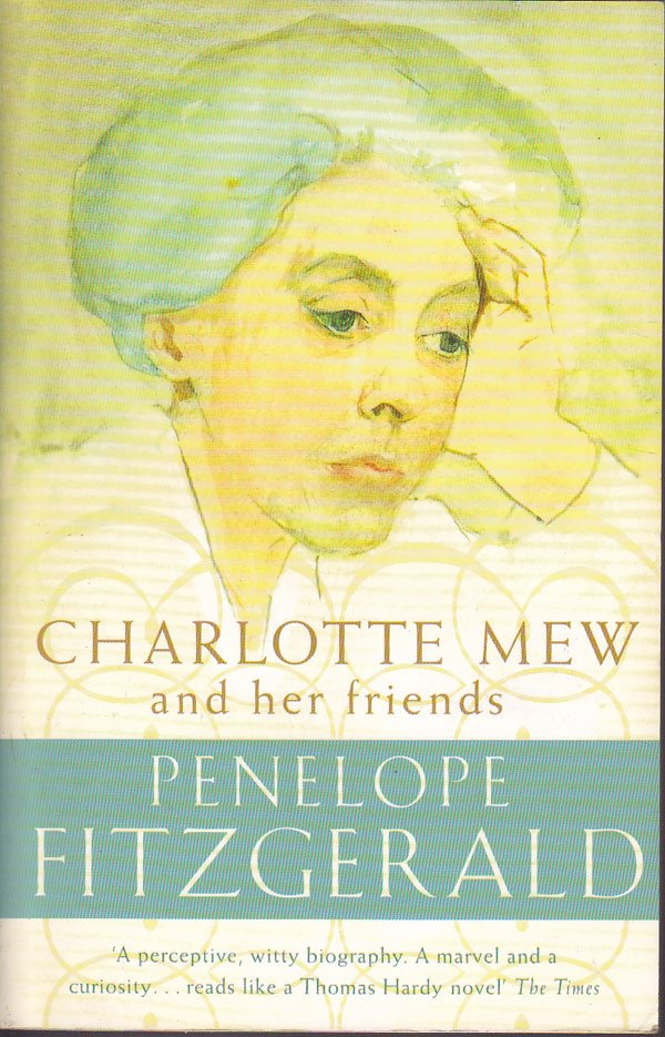 Charlotte Mew: and Her Friends