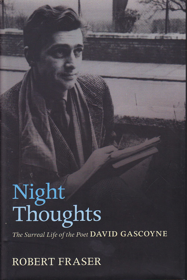 Night Thoughts - the Surreal Life of the Poet David Gascoyne by Fraser, Robert