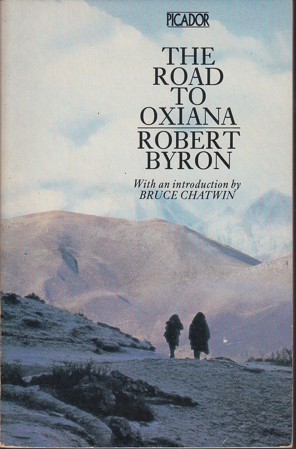 The Road to Oxiana by Byron, Robert