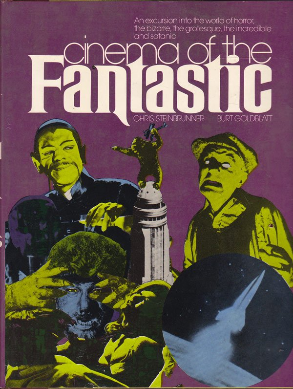 Cinema of the Fantastic by Steibbrunner, Chris and Burt Goldblatt