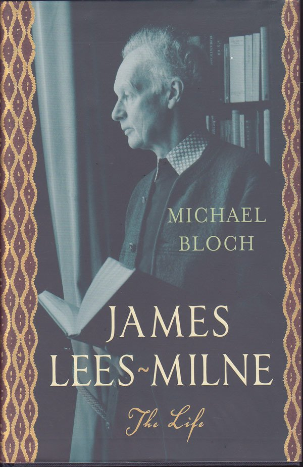 James Lees-Milne - the Life by Bloch, Michael