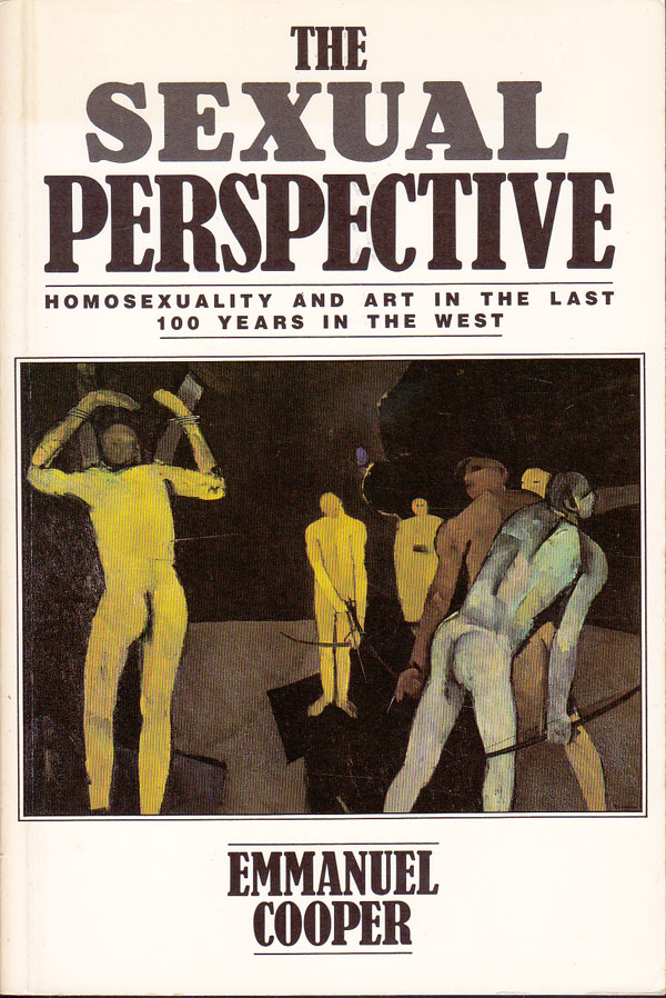 The Sexual Perspective - Homosexuality and Art in the Last 100 Years in the West by Cooper, Emmanuel