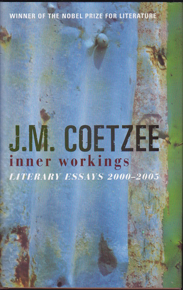 Inner Workings - Literary Essays 2000-2005 by Coetzee, J.M.