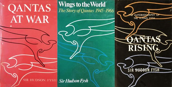 Qantas Rising, Qantas At War, Wings to the World by Fysh, Sir Hudson