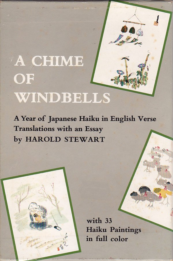 A Chime of Windbells - a Year of Japanese Haiku in English Verse by Stewart, Harold translates