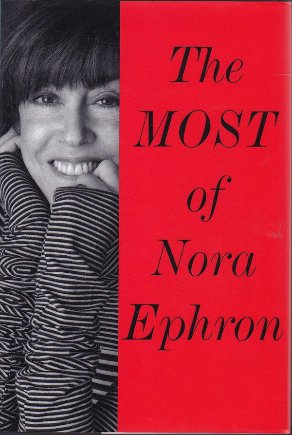 The Most of Nora Ephron by Ephron, Nora