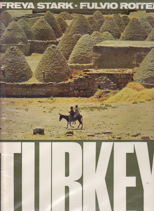 Turkey - a Sketch of Turkish History by Stark, Freya and Fulvio Roiter