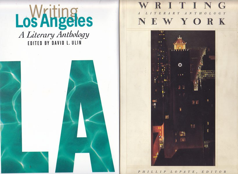 Writing New York and Los Angeles - Literary Anthologies by Lopate, Phillip and David L. Ulin edit