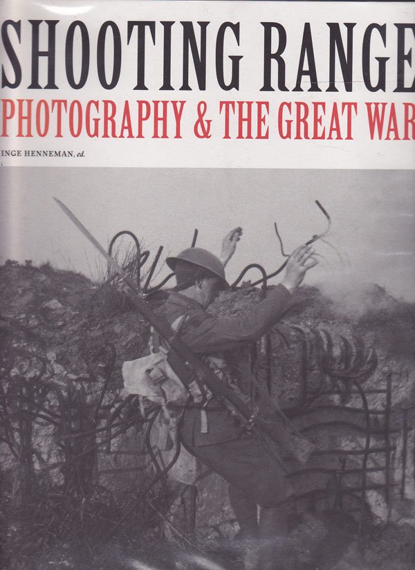 Shooting Range - Photography and the Great War by Henneman, Inge edits