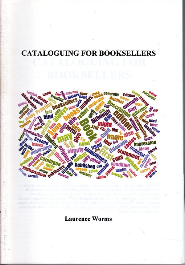 Cataloguing for Booksellers by Worms, Laurence