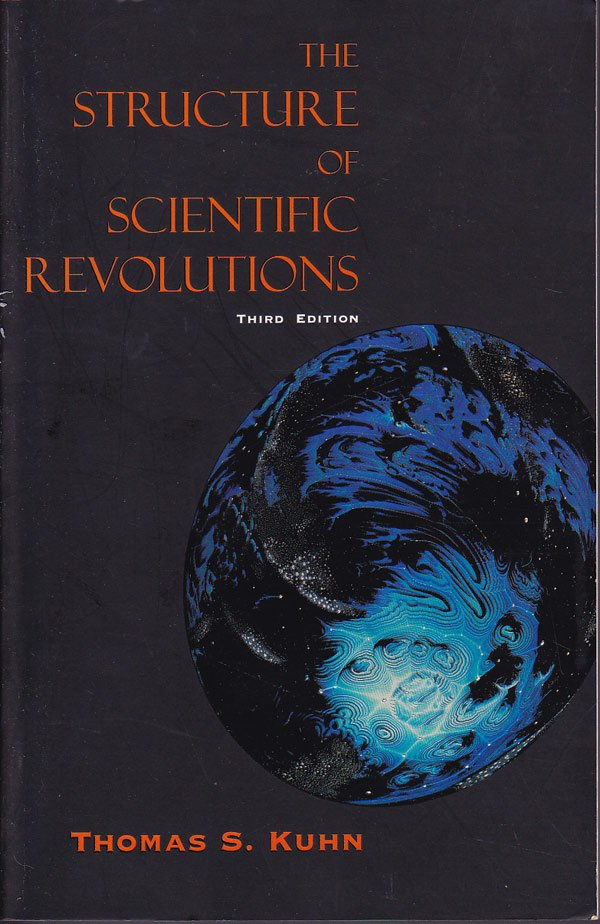The Structure of Scientific Revolutions by Kuhn, Thomas S