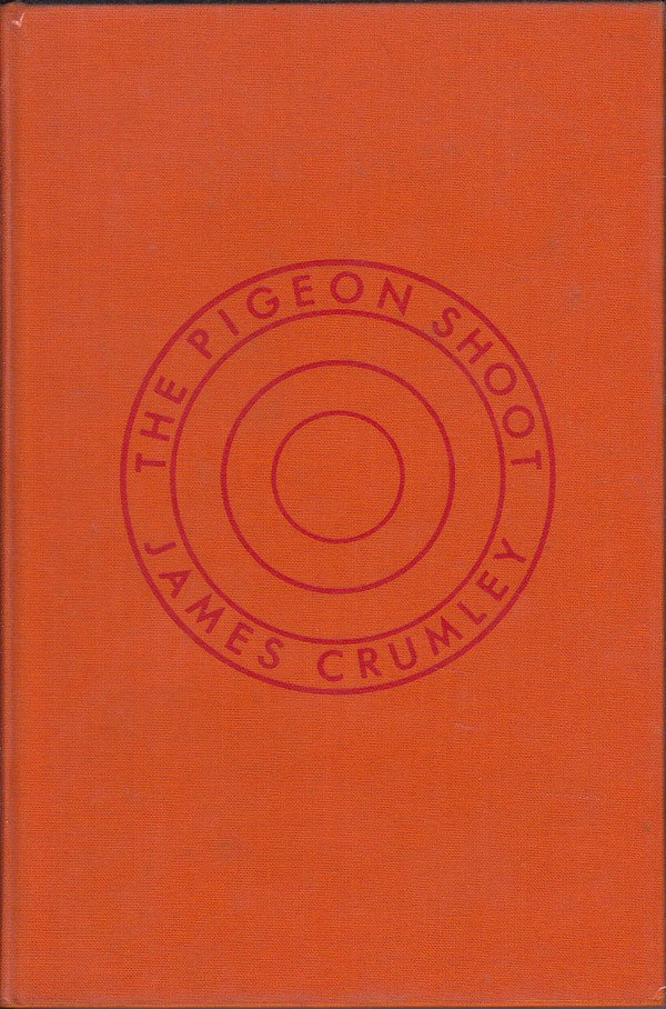 The Pigeon Shoot by Crumley, James