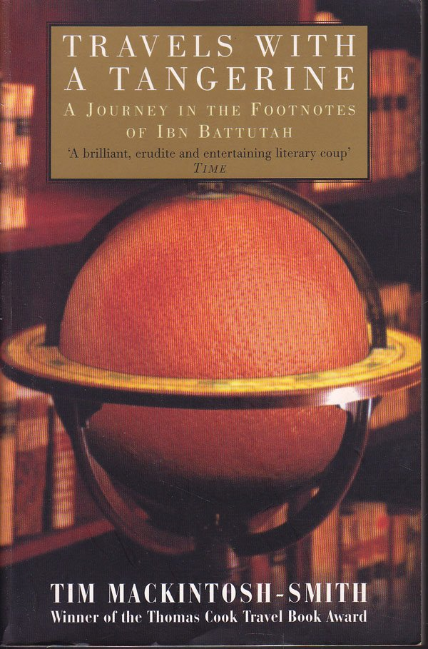 Travels with a Tangerine - a Journey in the Footsteps of Ibn Battutah by Mackintosh-Smith, Tim
