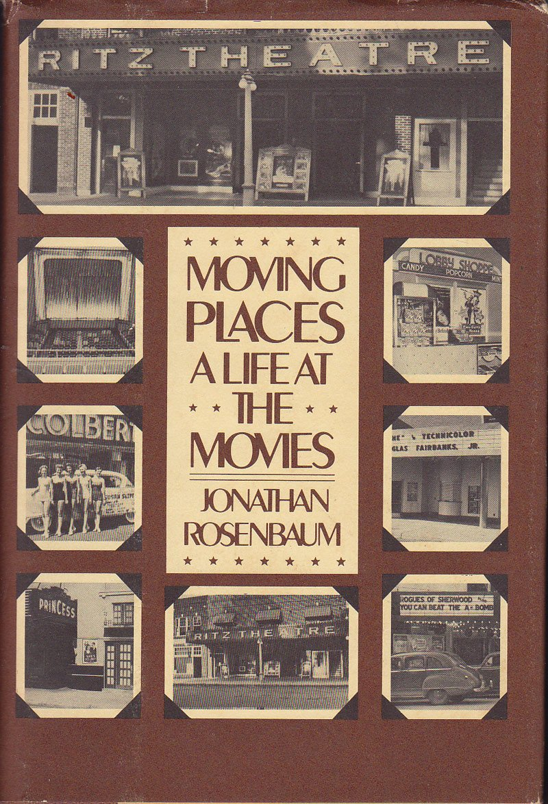 Moving Places - a Life at the Movies by Rosenbaum, Jonathan