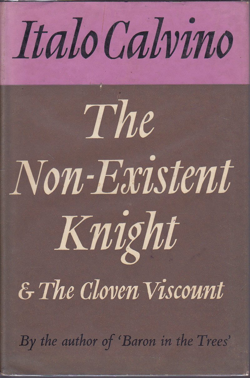 The Non-Existent Knight and The Cloven Viscount by Calvino, Italo