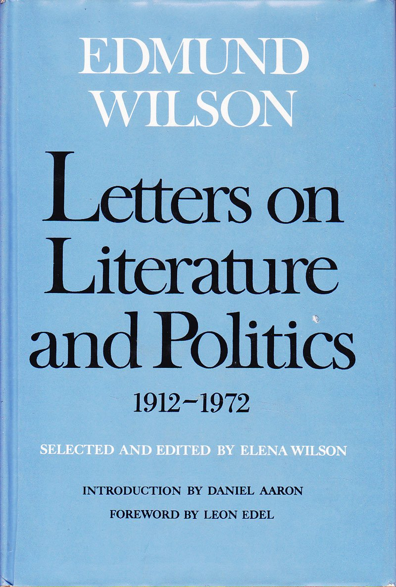 Letters on Literature and Politics 1912-1972 by Wilson, Edmund