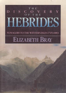 The Discovery Of The Hebrides by Bray Elizabeth
