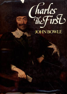 Charles The First by Bowle John