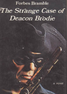 The Strange Case Of Deacon Brodie by Bramble Forbes