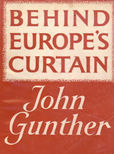Behind Europes Curtain by Gunther John