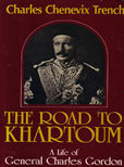 The Road To Khartoum by Trench, Charles Chenevix