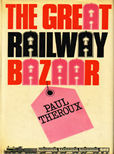 The Great Railway Bazaar by Theroux Paul