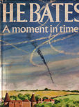 A Moment in Time by Bates H e