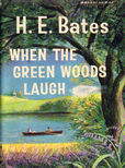 When The Green Woods laugh by Bates H E