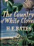 The Country of White Clover by Bates H E
