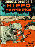 Jungle Doctors  Hippo Happenings by White Paul
