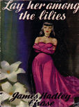 Lay Her Among the Lilies by Chase, James Hadley