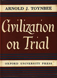 Civilization on Trial by Toynbee Arnold J