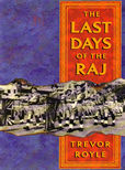 The Last Days of the Raj by Royle Trevor